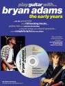 Play Guitar with Bryan Adams (+CD) : The early Years