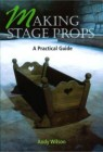 Making stage props : A practical guide