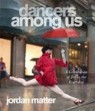 Dancers among us