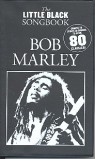 Bob Marley : The little black Songbook