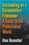 Succeeding as a Documentary Filmmaker: A Guide to the Profession